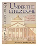Under the Ether Dome, Stephen A. Hoffman, 0684185806