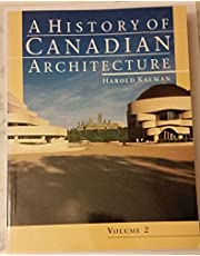 A History of Canadian Architecture: Volume Two