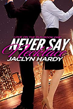 Never Say Necklace (Love on the Run Book 1)