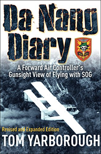 Da Nang Diary: A Forward Air Controller's Gunsight View of Flying with - Tom Forward