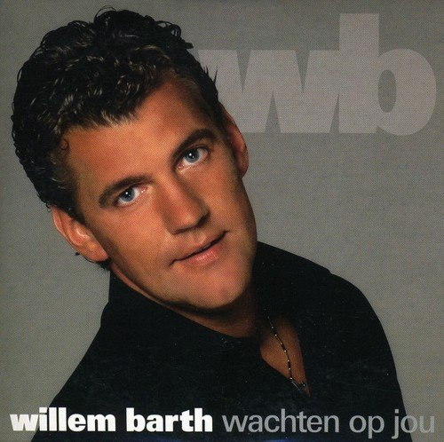 Willem Barth - Wachten Op Jou - Zortam Music
