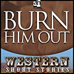 Burn Him Out | Frank Bonham