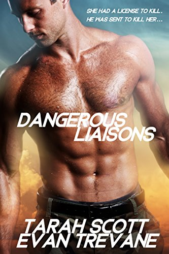 She has a license to kill… He was sent to kill her.  Dangerous Liaisons by Tarah Scott