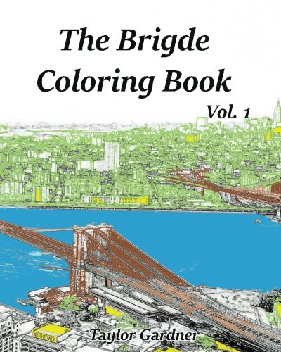 The Bridge Coloring Book vol.1: Adult Sketch Book (Volume 1) PDF