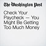 Check Your Paycheck — You Might Be Getting Too Much Money | Michelle Singletary