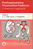 Postimplantation Mammalian Embryos : A Practical Approach, , 0199630895