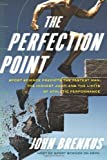 The Perfection Point, John Brenkus, 0061845450