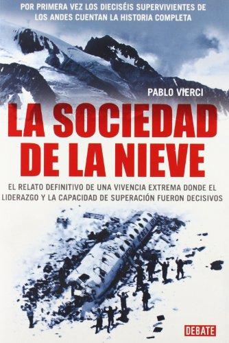 Descargar Libro La Sociedad De La Nieve: El Relato Definitivo De Una Vivencia Extrema Pablo Vierci