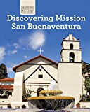 Discovering Mission San Buenaventura (California Missions)