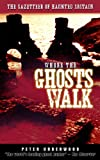 Where the Ghosts Walk, Peter Underwood, 0285641948