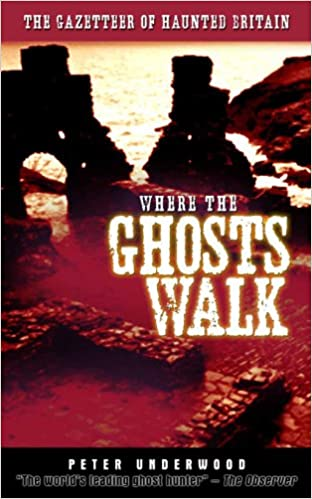 Book Where the Ghosts Walk: The Gazetter of Haunted Britain