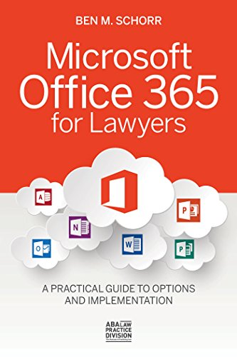 Download Microsoft Office 365 for Lawyers: A Practical Guide to Options and Implementation Pdf