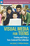 Visual Media for Teens, R. William Edminster and Jane Halsall, 1591585449