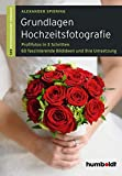 Grundlagen Hochzeitsfotografie: 1,2,3 Fotoworkshop kompakt. Profifotos in drei Schritten. 60 faszinierende Bildideen und ihre Umsetzung.