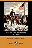 Nuts for Future Historians to Crack, , 1409940438