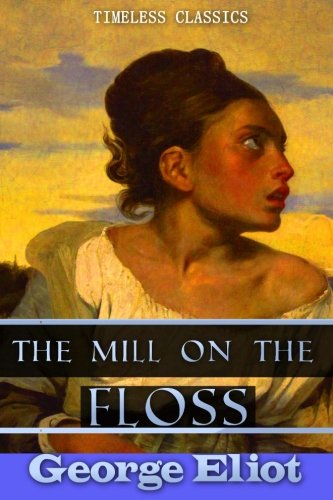 The Mill on the Floss (Great Classics) (Volume 52) ebook