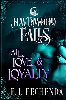 Fate, Love & Loyalty: (A Havenwood Falls Novella) by [Fechenda, E.J.]