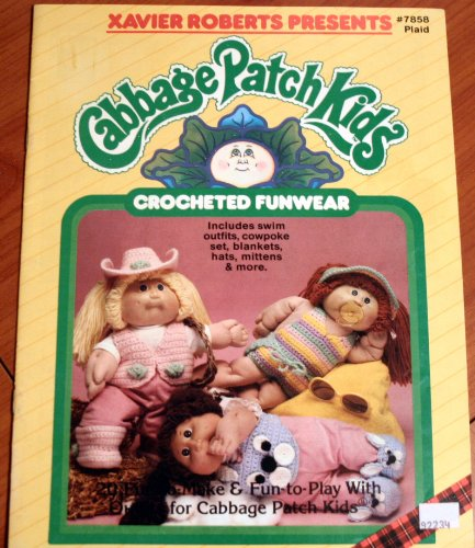 Xavier Roberts presents Cabbage Patch Kids crocheted funwear (Doll Crocheted Clothes Patterns)