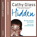 Hidden: Betrayed, Exploited and Forgotten - How One Boy Overcame the Odds Audiobook by Cathy Glass Narrated by Denica Fairman
