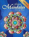 Flower Mandalas Coloring Book: An Adult Coloring