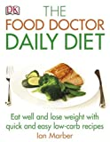 The Food Doctor Daily Diet, Ian Marber, 0756605938