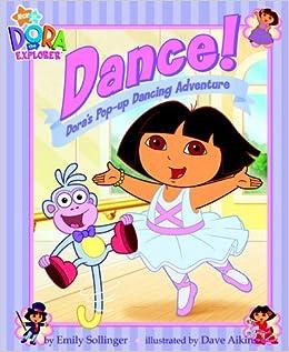 Dance!: Dora's Pop-up Dancing Adventure (Dora the Explorer): Nickelodeon: 9781847381415: Amazon
