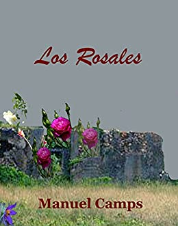 Los Rosales (Spanish Edition) - Kindle edition by Manuel Camps, Lucy ...