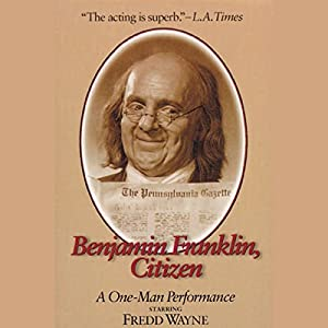 Benjamin Franklin, Citizen Performance