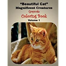 Beautiful Cat Magnificent Creatures: Gray scale Coloring Book (Volume 1)