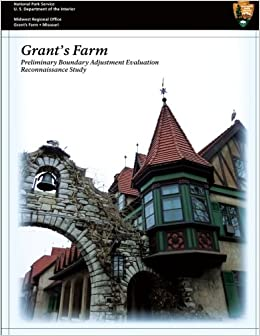 Grant's Farm Preliminary Boundary Adjustment Evaluation Reconnaissance Study