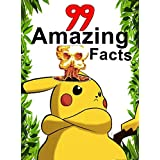 Pokemon Go: 99 Amazing Facts That Will Blow Your Mind: (An Unofficial Pokemon Book) (Pokemon Fun Facts)