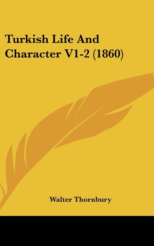 Download Turkish Life And Character V1-2 (1860) PDF