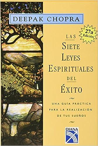 Las Sietes Leyes Espirituales Del Exito Una Guia Practica Para La