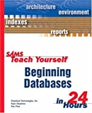 Beginning Databases in 24 Hours, Ryan Stephens and Ronald Plew, 067232492X