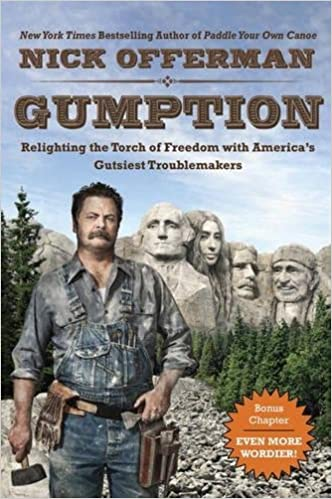 gumption relighting the torch of dom america s gutsiest gumption relighting the torch of dom america s gutsiest troublemakers nick offerman 9780451473011 com books
