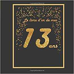 Amazon Fr Le Livre D Or De Mes 13 Ans Theme Black Or