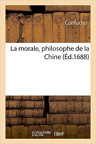 Livre gratuits en ligne La morale, philosophe de la Chine pdf, epub ebook
