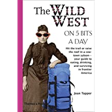 The Wild West on 5 Bits a Day (Traveling on 5)