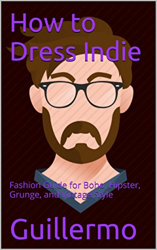 How to Dress Indie: Fashion Guide for Boho, Hipster, Grunge, and Vintage - Indie Style Fashion