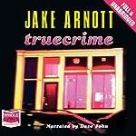 Truecrime | Jake Arnott
