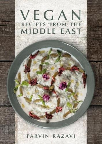Vegan Recipes from the Middle East by Parvin Razavi
