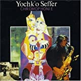 Chromophonie I: Chromophonie II by Yochk'o Seffer (2006-06-01)