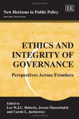 Read Online Ethics and Integrity of Governance: Perspectives Across Frontiers (New Horizons in Public Policy) ebook