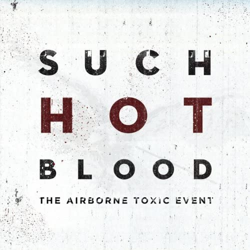 The Airborne Toxic Event - Such Hot Blood album review