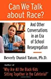 img - for Can We Talk About Race?: And Other Conversations in an Era of School Resegregation by Beverly Daniel Tatum (2007-04-15) book / textbook / text book