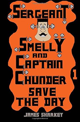 Sergeant Smelly & Captain Chunder Save The Day pdf epub