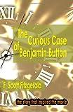 The Curious Case of Benjamin Button, F. Scott Fitzgerald, 1438279248