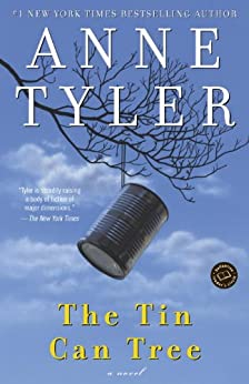 The Tin Can Tree: A Novel (1st Ballantine Books trade ed) by [Tyler, Anne]