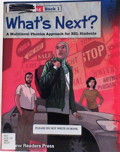 What's Next? Low Beginning Book 1: A Multilevel Phonics Approach for ESL Students