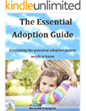 The Essential Adoption Guide: Everything the potential adoptive parent needs to know (Beacon Hill Training Ltd Book 1)